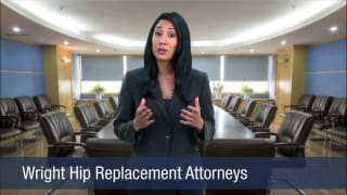Video Wright Hip Replacement Attorneys