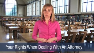 Video Your Rights When Dealing With An Attorney